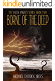 Borne of the Deep (The Salem Hawley Series Book 2)
