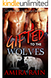 Gifted To The Wolves (The Gifted Series Book 3)