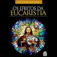 OS EFEITOS DA EUCARISTIA