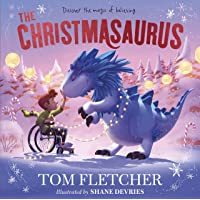 The Christmasaurus: A Timeless Picture Book Adventure