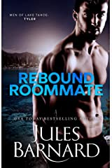 Rebound Roommate (Men of Lake Tahoe Book 3) Kindle Edition