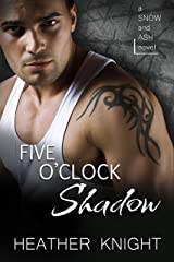 Five O'Clock Shadow: A Standalone Dark Romance (Snow and Ash Book 4) Kindle Edition