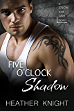 Five O'Clock Shadow: A Standalone Dark Romance (Snow and Ash Book 4)