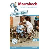 Guide du Routard Marrakech 2018: (+ Essaouira et nos plus beaux riads)
