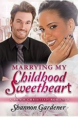 Marrying My Childhood Sweetheart: A BWWM Christian Romance Kindle Edition