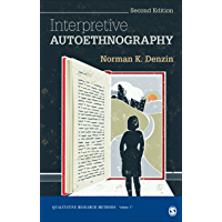 Interpretive Autoethnography (Qualitative Research Methods Book 17)