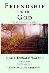 Friendship with God: An Uncommon Dialogue (Conversations with God Series) Kindle Edition