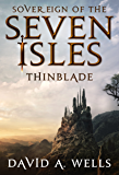 Thinblade (Sovereign of the Seven Isles Book 1) (English Edition)