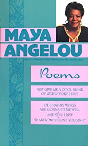 Maya Angelou: Poems