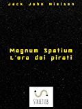 Magnum Spatium - L'era dei pirati