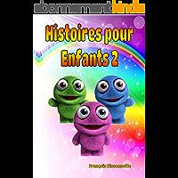 Livre pour enfants: Histoires pour Enfants 2: Livres en français (GRATUIT LIVRE AUDIO VIDÉO INCLUS) (Collection Merveilleuses Histoires pour Enfants)