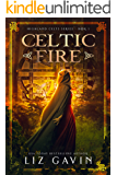 Celtic Fire: Highland Celts Series - Book 1