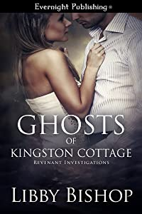 Ghosts of Kingston Cottage (Revenant Investigations Book 1)