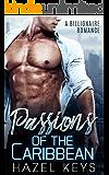 Passions Of The Caribbean: A Billionaire Romance (Billionaire Passions Book 1)