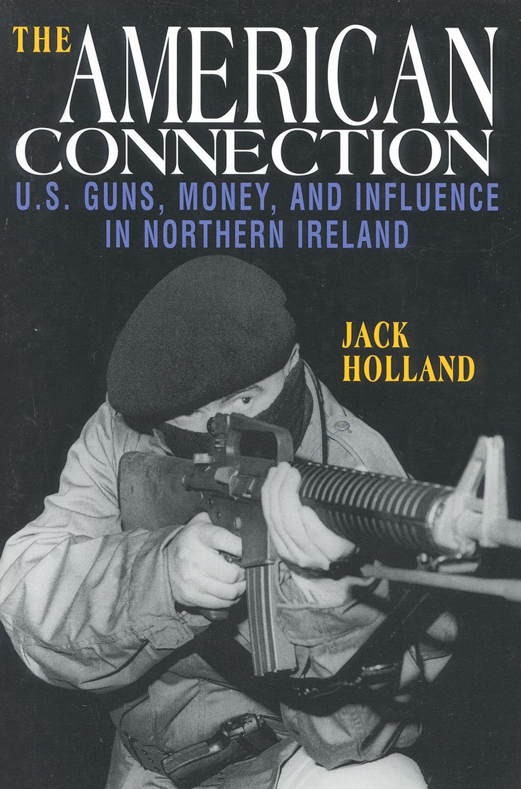 The American Connection, Revised: U.S. Guns, Money, and Influence in Northern Ireland ebook