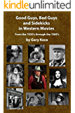 Good Guys, Bad Guys, and Sidekicks in Western Movies: From the 1930's Through the 1960's (English Edition)
