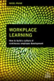 Workplace Learning: How to Build a Culture of Continuous Employee Development