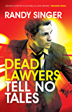 Dead Lawyers Tell No Tales