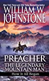 Preacher: The Legendary Mountain Man: How It All Began (Preacher/First Mountain Man)