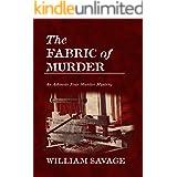 The Fabric of Murder: An Ashmole Foxe Georgian Mystery