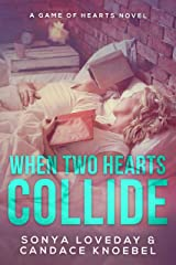When Two Hearts Collide (Game of Hearts Novels Book 3) Kindle Edition