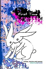 First Time: an Anthology About Lost Virginity Kindle Edition