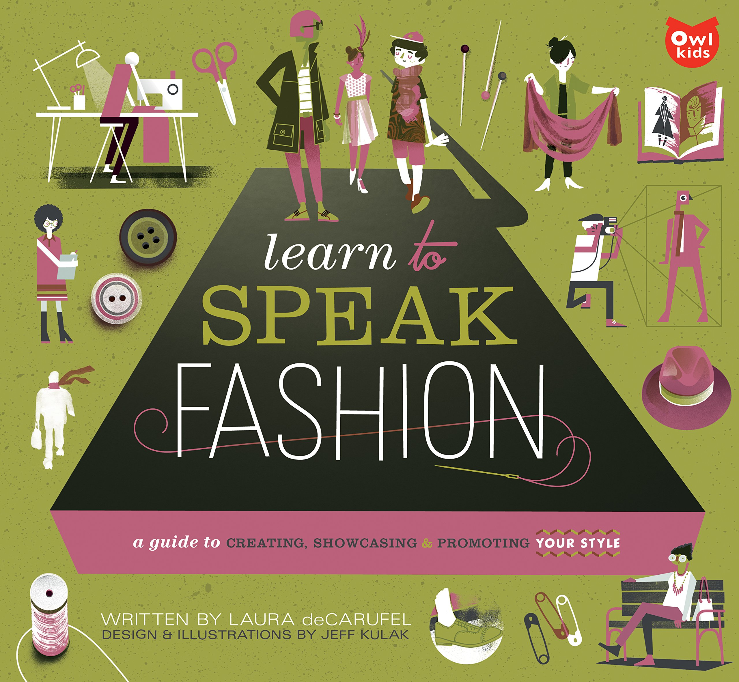 Download Learn to Speak Fashion: A Guide To Creating, Showcasing, and Promoting Your Style pdf epub