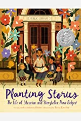 Planting Stories: The Life of Librarian and Storyteller Pura Belpre: The Life of Librarian and Storyteller Pura Belpré Kindle Edition