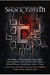 Shock Totem 8: Curious Tales of the Macabre and Twisted Kindle Edition
