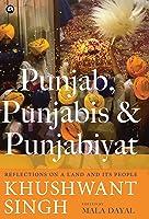 Punjab Punjabis And Punjabiyat: Reflections On A