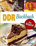 DDR Backbuch: Das Original: Rezepte Klassiker aus der DDR-Backstube (German Edition)