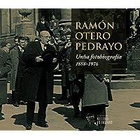Ramón Otero Pedrayo : unha fotobiografía