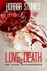 Love, Death, and Other Inconveniences: Collection of Horror Stories (Haunted Library) Kindle Edition