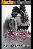 Breathing You In