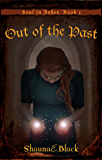 Out of the Past (Soul in Ashes Book 1)