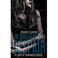 In Dreams Of Despair (Lady of Darkness Book 2)