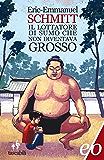 Il lottatore di sumo che non diventava grosso (Tascabili e/o)