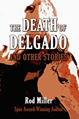 The Death of Delgado and Other Stories Kindle Edition