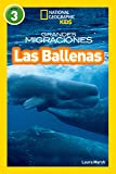 National Geographic Readers: Grandes Migraciones: Las Ballenas (Great Migrations: Whales) (Spanish Edition)