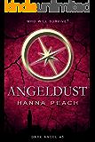Angeldust: A Young Adult Fantasy (Dark Angel Saga Book 5)