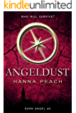 Angeldust: A Young Adult Fantasy (Dark Angel Saga Book 5)