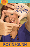 On a Whim (Katie Weldon Series Book 2)