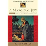 A Marginal Jew: Rethinking the Historical Jesus, Volume I: The Roots of the Problem and the Person (The Anchor Yale Bible Ref