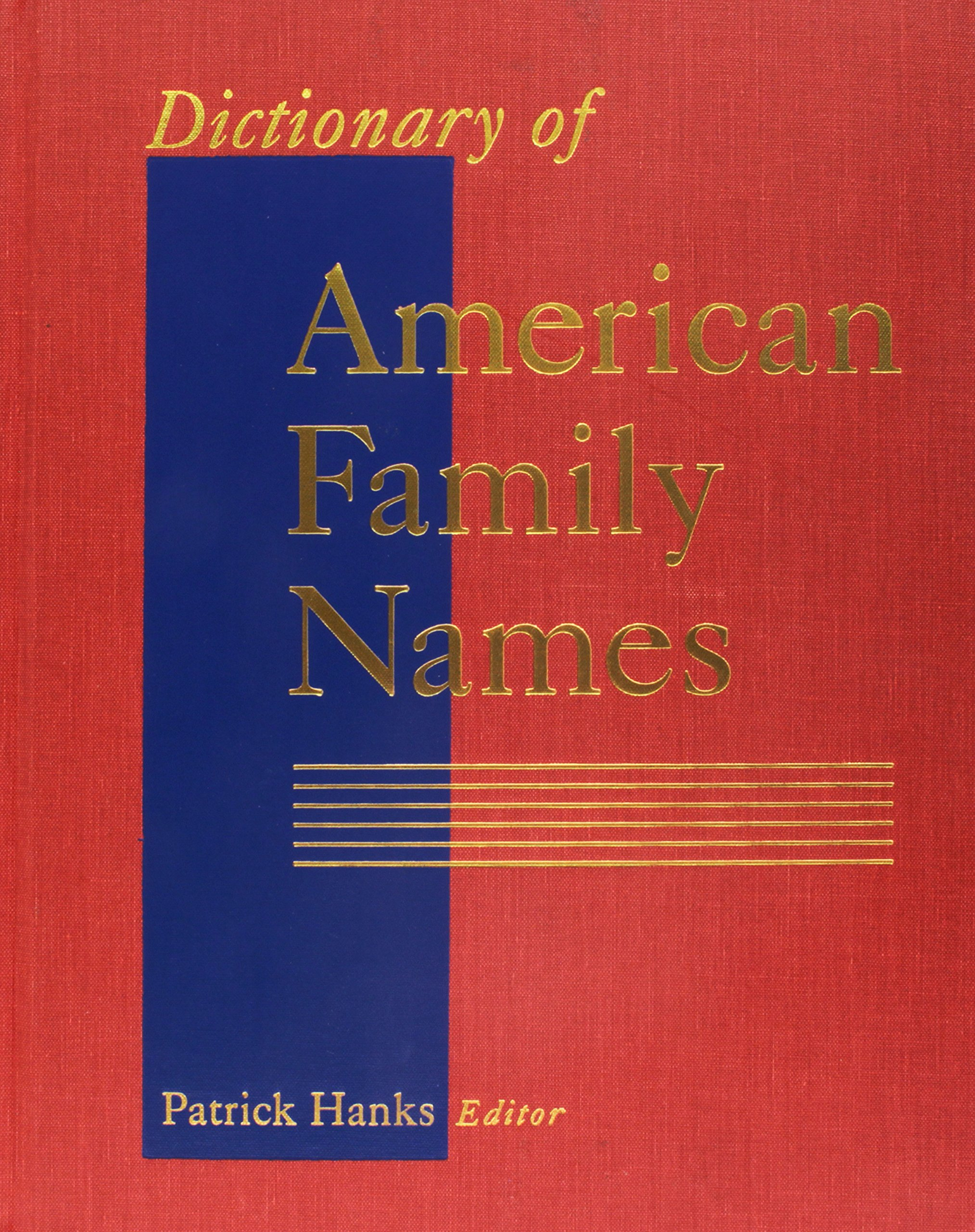 Dictionary of American Family Names, Vol. 2: G-N: Patrick Hanks:  9780195165586: Amazon.com: Books