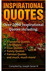 The Ultimate Collection of Inspirational Quotes: Over 2000 Quotes Including Motivational Quotes, Friendship Quotes, Life Quotes, Love Quotes, Funny Quotes, Famous Quotes and Much, Much More! Kindle Edition
