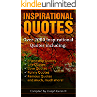 The Ultimate Collection of Inspirational Quotes: Over 2000 Quotes Including Motivational Quotes, Friendship Quotes, Life Quotes, Love Quotes, Funny Quotes, Famous Quotes and Much, Much More!