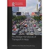 Routledge Handbook of Transport in Asia (Routledge Handbooks)