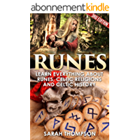 Runes: Learn Everything about: Runes, Celtic Religions and Celtic History (Viking History, Norse Mythology, Celtic, Wicca, Divination, Fortune Telling, Celtic Religions) (English Edition)