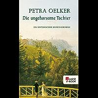 Die ungehorsame Tochter: Ein historischer Kriminalroman (Rosina-Zyklus 5) (German Edition)