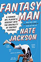 Fantasy Man: A Former NFL Player's Descent into the Brutality of Fantasy Football Kindle Edition
